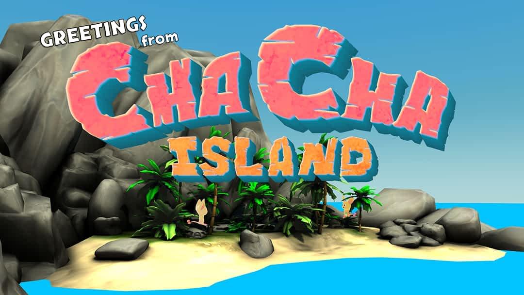 Preparing and Understanding Week 4 – Cha Cha Island